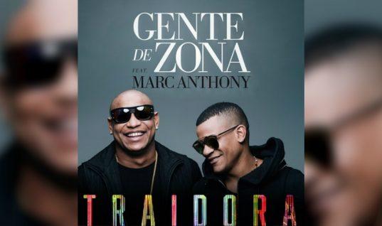 Gente de Zona y Marc Anthony regresan recargados con «Traidora»