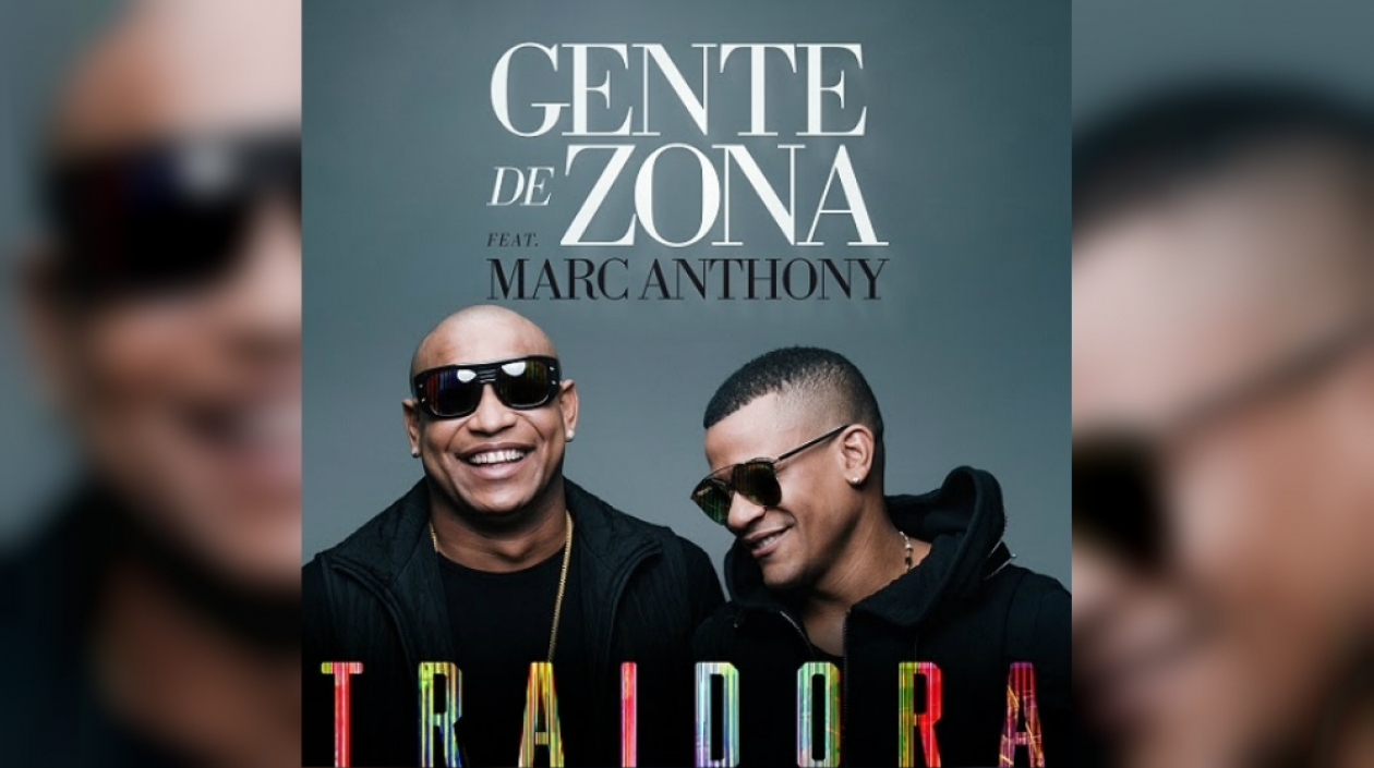 Gente de Zona y Marc Anthony regresan recargados con «Traidora»