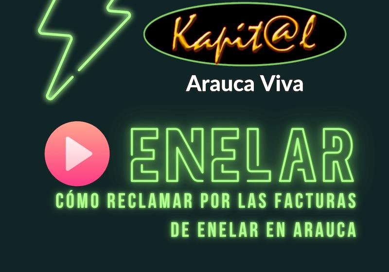 Cómo reclamar por facturas de Enelar en Arauca